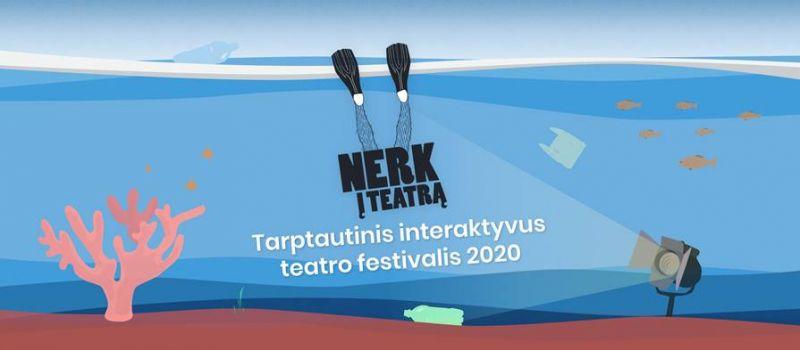 """Dešimtasis festivalis """"Nerk į teatrą""""."""